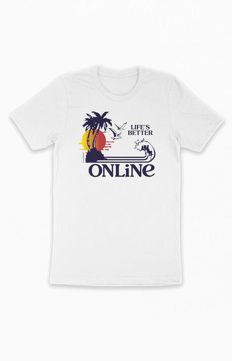 Life's Better Online T-Shirt