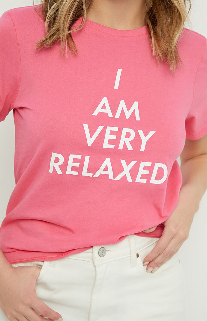 I Am Very Relaxed T-Shirt