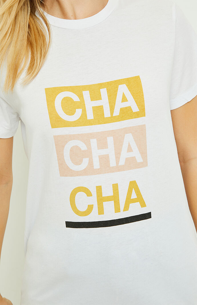 Cha Cha Everyday T-Shirt