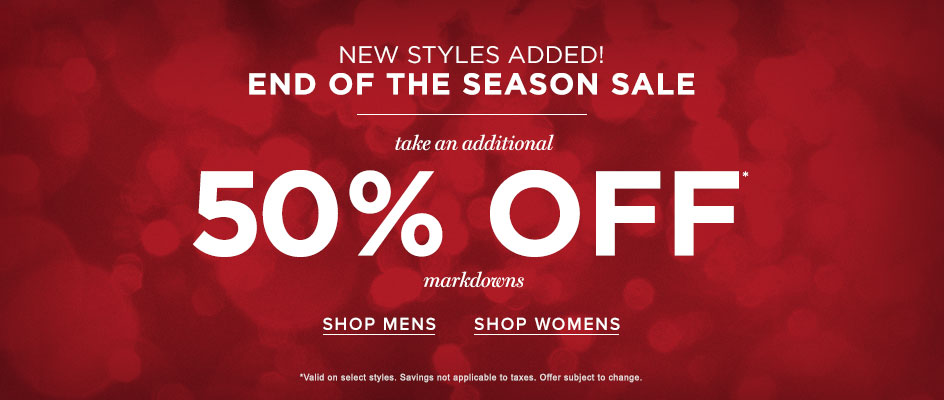 New Styles Added! End of Season Sale - Take an Additional 50% Off Markdowns