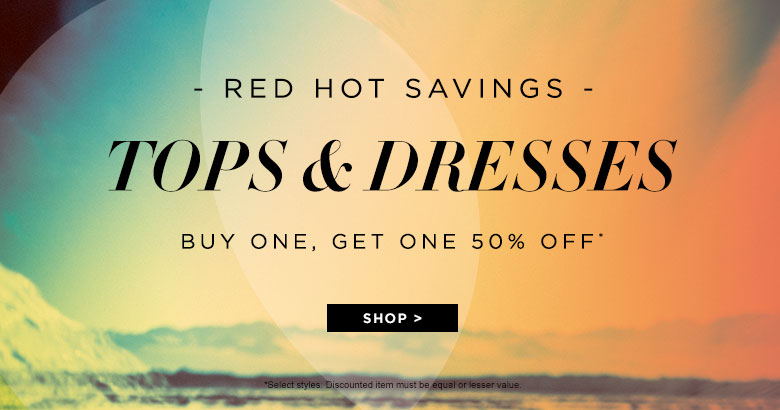 Tops & Dress BOGO 50